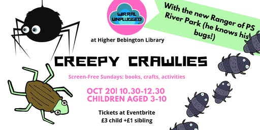 Creepy Crawlies Wirral Unplugged wk8