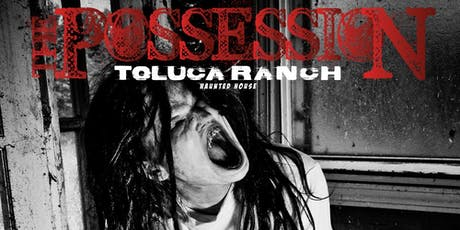 Toluca Ranch Haunted House 2019 tickets