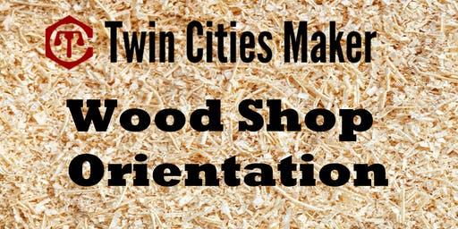 Wood Shop Orientation - Twin Cities Maker