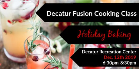 Holiday Baking: Decatur Fusion tickets