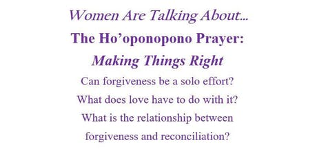 Women Are Talking About... The Ho'oponopono Prayer:  Making Things Right tickets