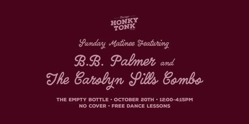 Chicago Honky Tonk Presents The Carolyn Sills Combo / B.B. Palmer @ The Empty Bottle
