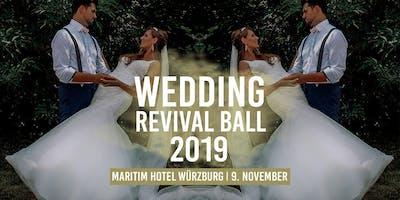 Wedding Revival Ball 2019 - Würzburg ruft zum Tanz auf!