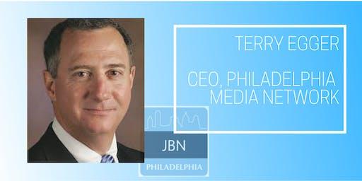 Terry Egger: CEO, Philadelphia Media Network| JBN October Power Lunch