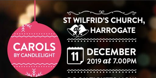 Henshaws Carols by Candlelight - St Wilfrid's Church Harrogate