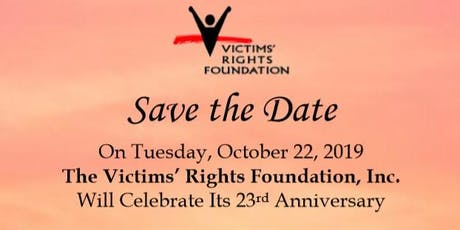 Save the Date! Victims' Rights Foundation, Inc. 23rd Anniversary Gala tickets