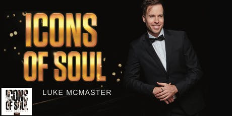Icons Of Soul - Luke McMaster tickets