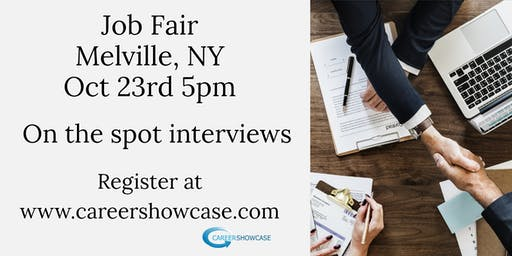 Melville, NY Job Fair. Wednesday Oct 23, 2019 5pm. On the spot interviews with multiple companies.