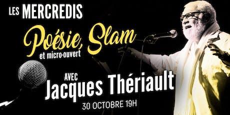 Poésie/Slam et micro-ouvert avec Jacques Thériault tickets