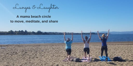 Lunges & Laughter - a mama beach circle