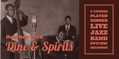 """Dine and Spirits"" a 3 course dinner with a Jazz Band and Psychic"