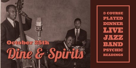 """Dine and Spirits"" a 3 course dinner with a Jazz Band and Psychic tickets"