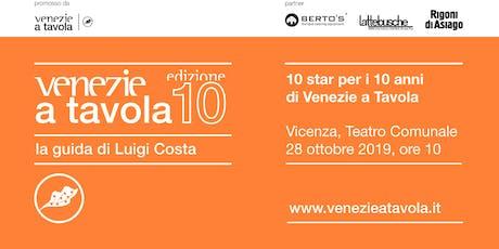 10 star per i 10 anni di Venezie a Tavola biglietti