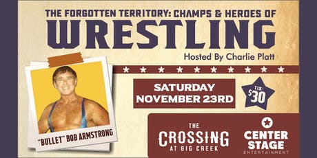 Champs & Heroes of Wrestling's Forgotten Territory: Bob Armstrong tickets