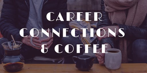 Career Connections & Coffee