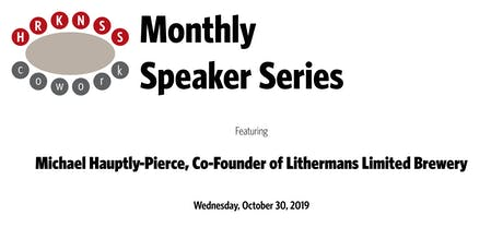 HRKNSScowork Monthly Speaker Series: Michael Hauptly-Pierce, Lithermans tickets