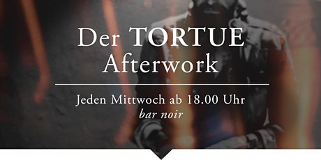Der TORTUE Afterwork  Tickets