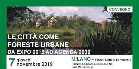 LE CITTÀ COME FORESTE URBANE DA EXPO 2015 AD AGENDA 2030 biglietti