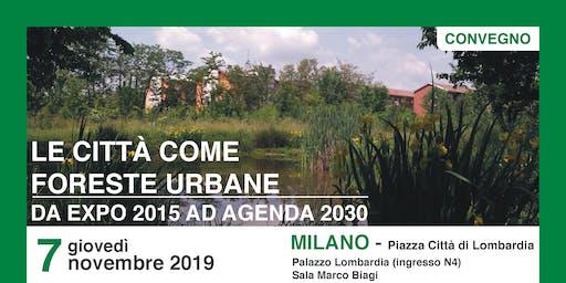 LE CITTÀ COME FORESTE URBANE DA EXPO 2015 AD AGENDA 2030