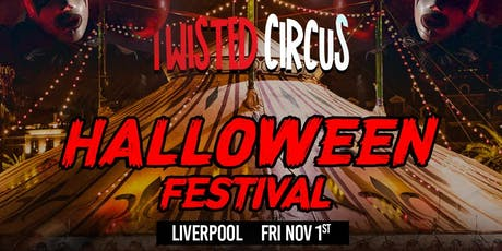 Twisted Circus Halloween Festival: Liverpool tickets
