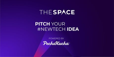 Pitch your Ntech idea @TheSpace – Powered by Pechakucha billets