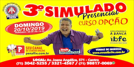 3º SIMULADO PRESENCIAL - SOLDADO PMBA -  20 DE OUTUBRO DE 2019 - DOMINGO   ingressos