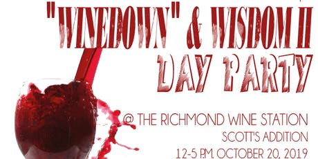 Winedown and Wisdom II - The Perfect Culmination tickets
