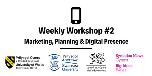 Marketing, Planning & Digital Presence: Weekly Workshop #2