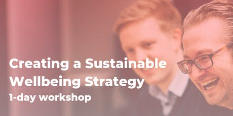 Creating a Sustainable Wellbeing Strategy tickets