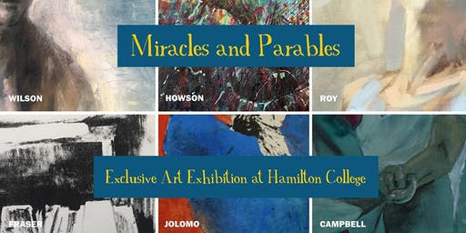 Miracles and Parables - Exclusive Art Exhibition at Hamilton College