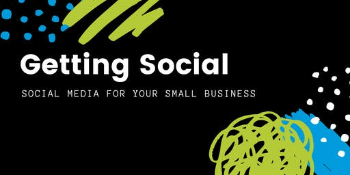 Getting Social - Social Media for your Small Business