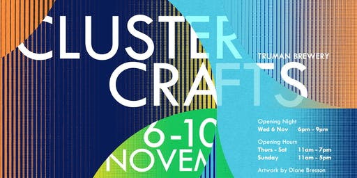 CLUSTER CRAFTS @ THE OLD TRUMAN BREWERY