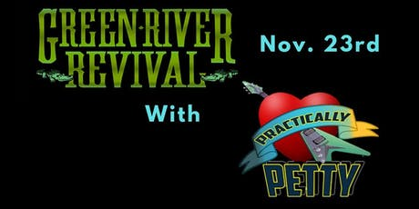 Green River Revival with Practically Petty tickets