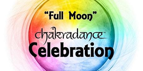 "Chakradance - ""Full Moon"" Celebration tickets"