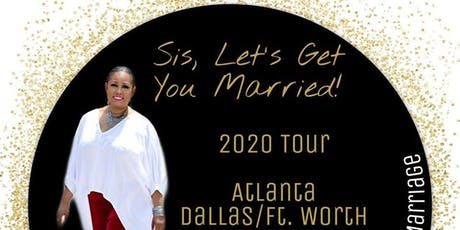 """""""Sis, Let's Get You Married!"""" tickets"""
