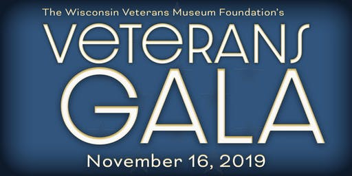 Wisconsin Veterans Museum Foundation Veterans Gala