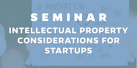 Intellectual Property Considerations for Startups tickets