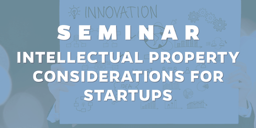 Intellectual Property Considerations for Startups