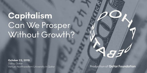 Doha Debates: Capitalism, can we prosper without growth?