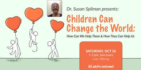 Children Can Change the World presented by Dr. Susan Spilman tickets
