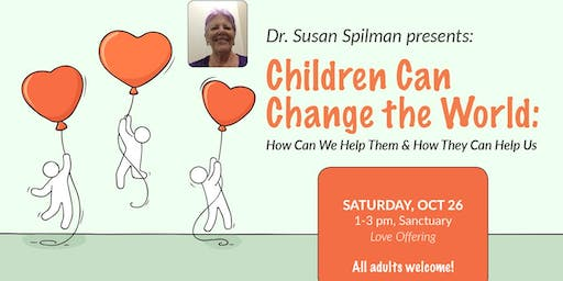 Children Can Change the World presented by Dr. Susan Spilman
