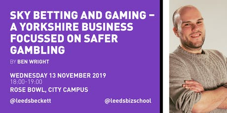 Sky Betting and Gaming – A Yorkshire business focused on safer gambling by Ben Wright tickets