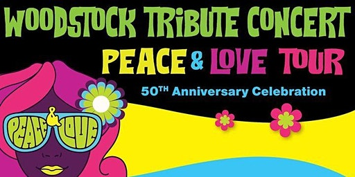 Peace & Love Tour: Woodstock Era Tribute