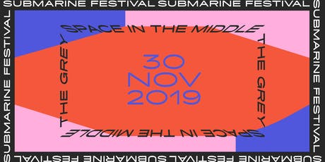 Submarine Festival 2019 tickets
