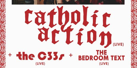 Catholic Action/ The C33'S / The Bedroom Text tickets