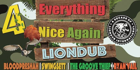 Everything Nice Again 4: Liondub tickets