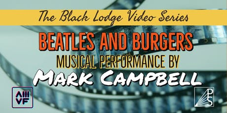 The Black Lodge Video Series Beatles and Burgers Edition tickets
