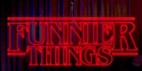 Funnier Things ( Stand Up Comedy ) tickets