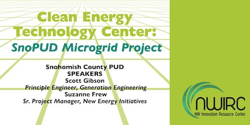 Clean Energy Technology Center: SnoPUD Microgrid Project