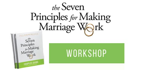 Couples Workshop: 7 Principles for Making Marriage Work tickets